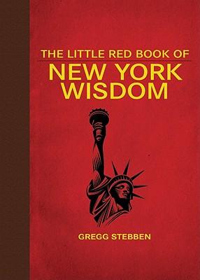 The Little Red Book of New York Wisdom By Stebben, Gregg